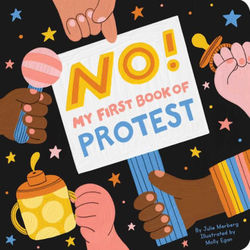 No!: My First Book of Protest book