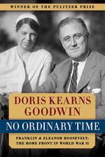 No Ordinary Time: Franklin and Eleanor Roosevelt: The Home Front in World War II book