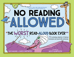 No Reading Allowed: The Worst Read-Aloud Book Ever book