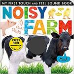 Noisy Farm (My First Touch and Feel Sound Book) book