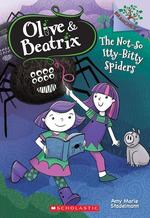 Not-So Itty-Bitty Spiders: A Branches Book (Olive & Beatrix #1), Volume 1 book