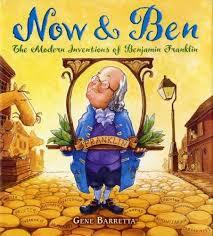 Now & Ben: The Modern Inventions of Benjamin Franklin book