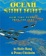 Ocean Sunlight: How Tiny Plants Feed the Seas book