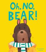 Oh, No, Bear! book