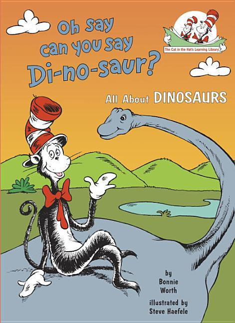 Oh Say Can You Say Di-No-Saur?: All about Dinosaurs book