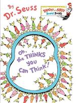 Oh, the THINKS You Can Think! book