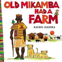 Old Mikamba Had a Farm book