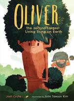 Oliver: The Second-Largest Living Thing on Earth book