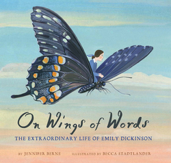 On Wings of Words: The Extraordinary Life of Emily Dickinson book