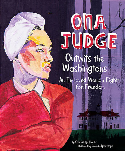 Ona Judge Outwits the Washingtons book