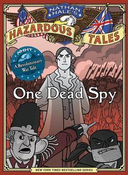 One Dead Spy: A Revolutionary War Tale book