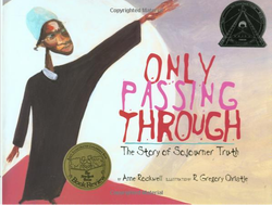 Only Passing Through: The Story of Sojourner Truth book