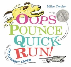 Oops, Pounce, Quick, Run!: An Alphabet Caper book