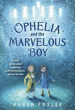 Ophelia and the Marvelous Boy book