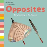 Opposites: Early Learning at the Museum book
