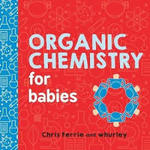 Organic Chemistry for Babies book
