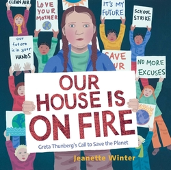 Our House Is on Fire: Greta Thunberg's Call to Save the Planet book