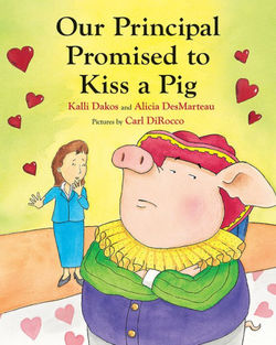 Our Principal Promised to Kiss a Pig book