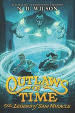 Outlaws of Time: The Legend of Sam Miracle book