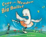 Over in the Meadow at the Big Ballet book