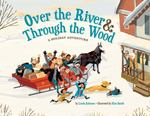 Over the River & Through the Wood: A Holiday Adventure book
