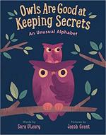 Owls are Good at Keeping Secrets: An Unusual Alphabet book