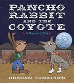 Pancho Rabbit and the Coyote: A Migrant's Tale book