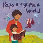 Papa Brings Me the World book
