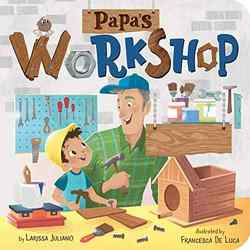 Papa's Workshop: A Lift-the-Flap Book book