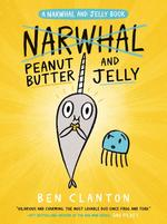 Peanut Butter and Jelly (a Narwhal and Jelly Book #3) book