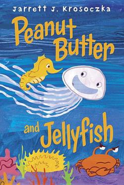 Peanut Butter and Jellyfish book