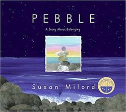 Pebble: A Story About Belonging book