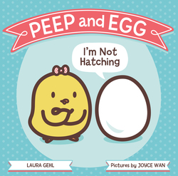 Peep and Egg: I'm Not Hatching book