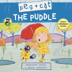 Peg + Cat: the Puddle book