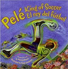 Pele, King of Soccer/Pele, El rey del futbol: Bilingual Spanish-English book