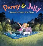 Penny & Jelly: Slumber Under the Stars book