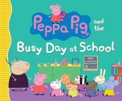 Peppa Pig and the Busy Day at School book