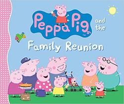 Peppa Pig and the Family Reunion book