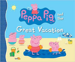 Peppa Pig and the Great Vacation book