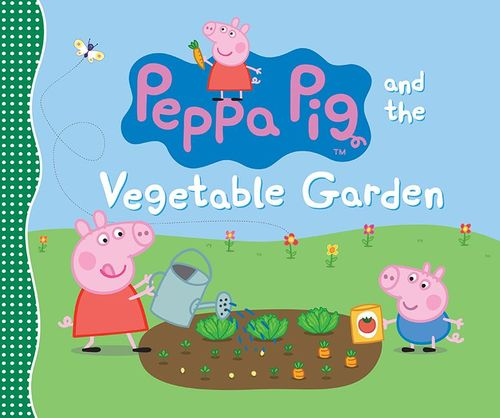 Peppa Pig and the Vegetable Garden book