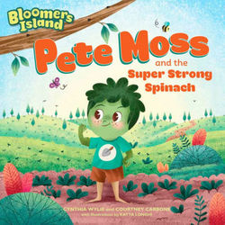 Pete Moss and the Super Strong Spinach book