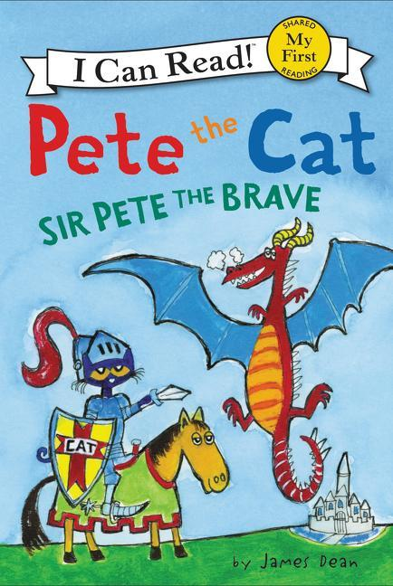 Pete the Cat: Sir Pete the Brave book