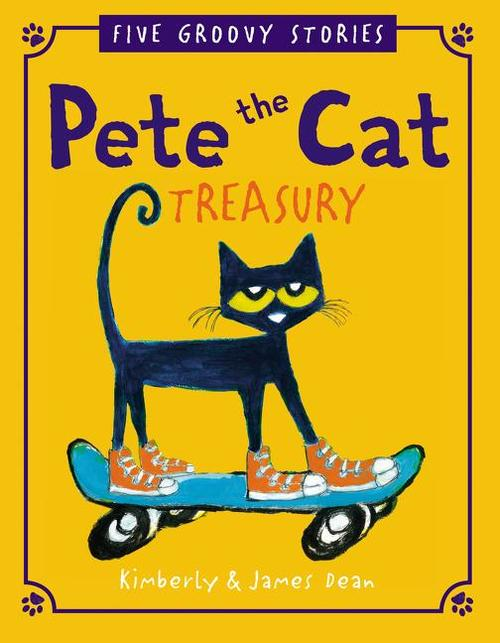 Pete the Cat Treasury: Five Groovy Stories book