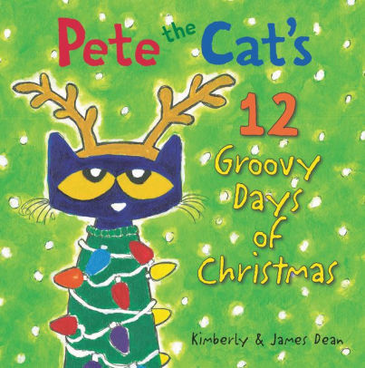 Pete the Cat's 12 Groovy Days of Christmas book