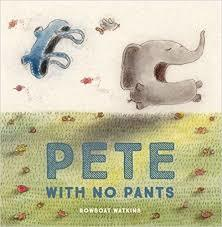 Pete With No Pants book