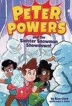 Peter Powers and the Sinister Snowman Showdown book