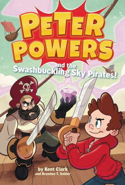Peter Powers and the Swashbuckling Sky Pirates! book
