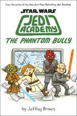 Phantom Bully (Star Wars: Jedi Academy #3), Volume 3 book