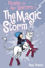 Phoebe and Her Unicorn in the Magic Storm (Phoebe and Her Unicorn) book