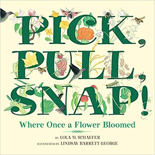 Pick, Pull, Snap!: Where Once a Flower Bloomed book